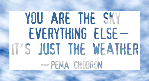 Pema-Chodron-on-You-as-the-Sky